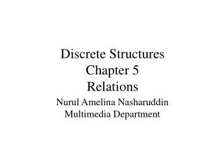 Discrete Structures Chapter 5 Relations