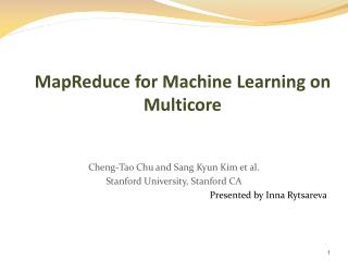MapReduce for Machine Learning on Multicore
