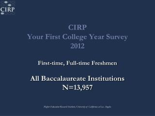 CIRP Your First College Year Survey 2012