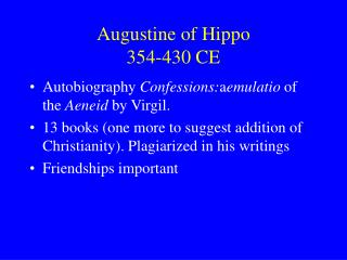Augustine of Hippo            354-430 CE