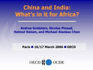 China and India:  What s in it for Africa