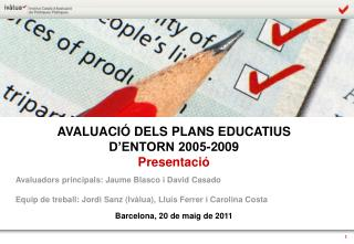 AVALUACIÓ DELS PLANS EDUCATIUS  D'ENTORN 2005-2009  Presentació