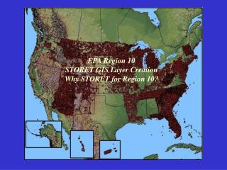 EPA Region 10  STORET GIS Layer Creation  Why STORET for Region 10