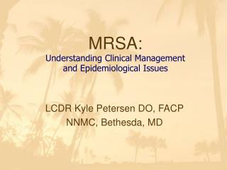 MRSA: Understanding Clinical Management and Epidemiological Issues