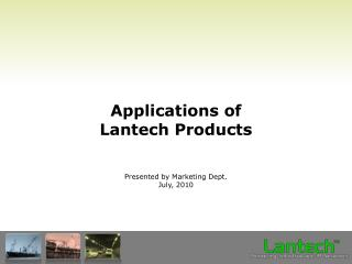 Applications of Lantech Products