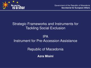 Strategic Frameworks and Instruments for Tackling Social Exclusion IPA Instrument for Pre-Accession Assistance Republic