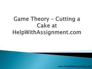 Game Theory ??? Cutting a Cake at HelpWithAssignment.com