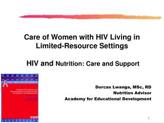 Care of Women with HIV Living in Limited-Resource Settings  HIV and  Nutrition: Care and Support