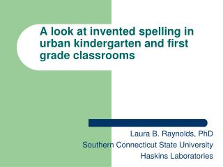 A look at invented spelling in urban kindergarten and first grade classrooms