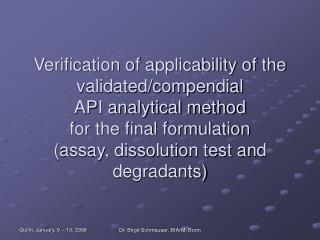 Verification of applicability of the validated/compendial API analytical method for the final formulation (assay, dissol