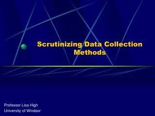 Scrutinizing Data Collection Methods