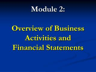 Module 2:  Overview of Business Activities and Financial Statements