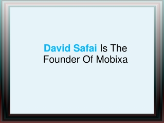 David Safai Is The Founder Of Mobixa