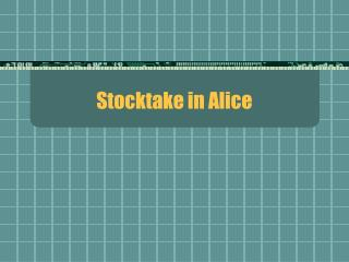 Stocktake in Alice