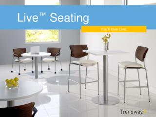 Live ™  Seating