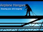 Airplane Hangars For the Security of your Aircraft
