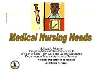Melissa A. Fritzman Program Administration Supervisor II Division of Long-Term Care and Quality Assurance Department of