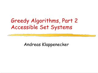 Greedy Algorithms, Part 2 Accessible Set Systems