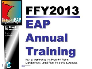 FFY2013  EAP  Annual  Training Part 6:  Assurance 16; Program Fiscal Management; Local Plan; Incidents & Appeals
