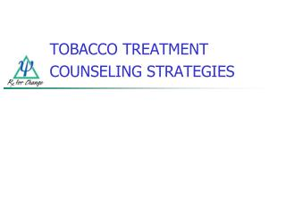 TOBACCO TREATMENT COUNSELING STRATEGIES