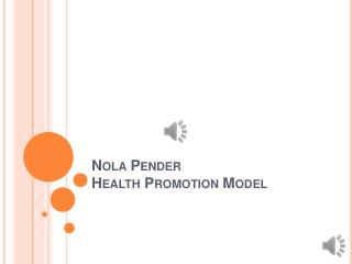 Nola Pender Health Promotion Model