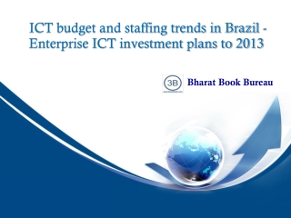 ICT budget and staffing trends in Brazil - Enterprise ICT in
