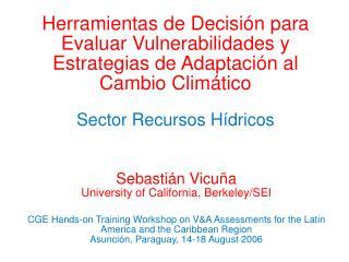 Herramientas de Decisión para Evaluar Vulnerabilidades y Estrategias de Adaptación al Cambio Climático Sector Recursos H