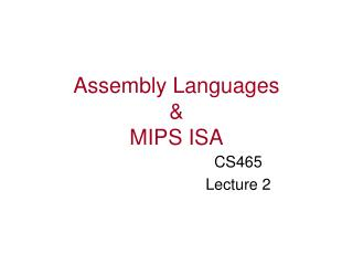 Assembly Languages  &  MIPS ISA