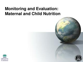Monitoring and Evaluation: Maternal and Child Nutrition
