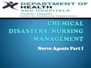 CHEMICAL DISASTERS: NURSING MANAGEMENT