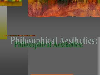 Philosophical Aesthetics: