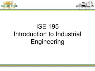 ISE 195 Introduction to Industrial Engineering