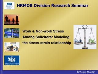 Work  Non-work Stress  Among Solicitors: Modeling the stress-strain relationship