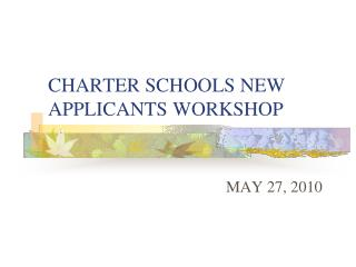 CHARTER  SCHOOLS NEW APPLICANTS WORKSHOP