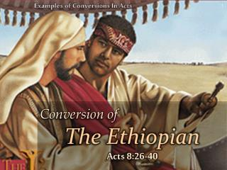 Examples of Conversions In Acts