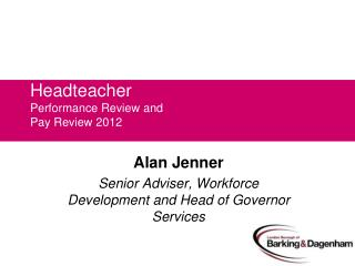 Headteacher Performance Review and  Pay Review 2012