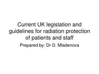 Current UK legislation and guidelines for radiation protection of patients and staff