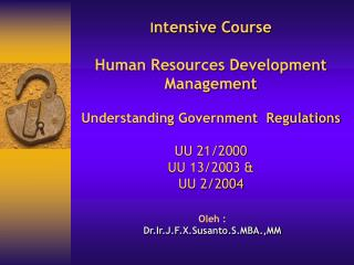 I ntensive Course   Human Resources Development  Management Understanding Government  Regulations UU 21/2000 UU 13/2003