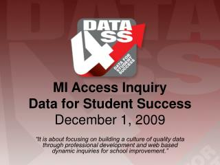 It is about focusing on building a culture of quality data through professional development and web based dynamic inqui