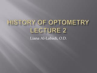 History of optometry lecture 2