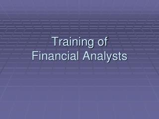 Training of  Financial Analysts