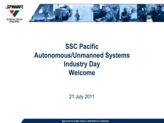 SSC Pacific Autonomous/Unmanned Systems Industry Day  Welcome