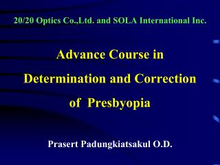 Advance Course in Determination and Correction of  Presbyopia