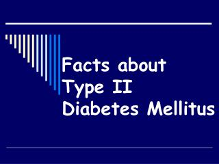 Facts about Type II Diabetes Mellitus