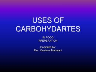 USES OF CARBOHYDARTES