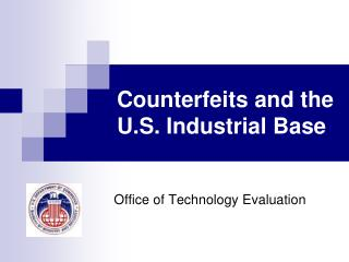 Counterfeits and the U.S. Industrial Base