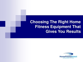 Choosing The Right Home Fitness Equipment That Gives You Res