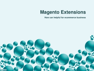 How Magento Extensions Can Help Your E-commerce Business?