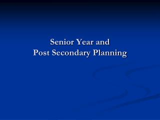 Senior Year and  Post Secondary Planning