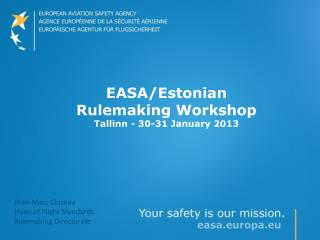 EASA/Estonian Rulemaking Workshop Tallinn -  30-31 January 2013